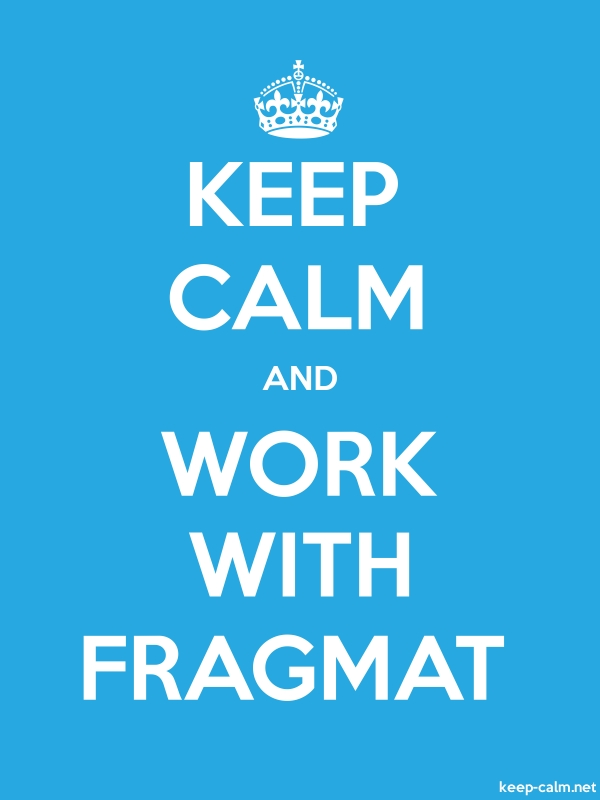 KEEP CALM AND WORK WITH FRAGMAT - white/blue - Default (600x800)