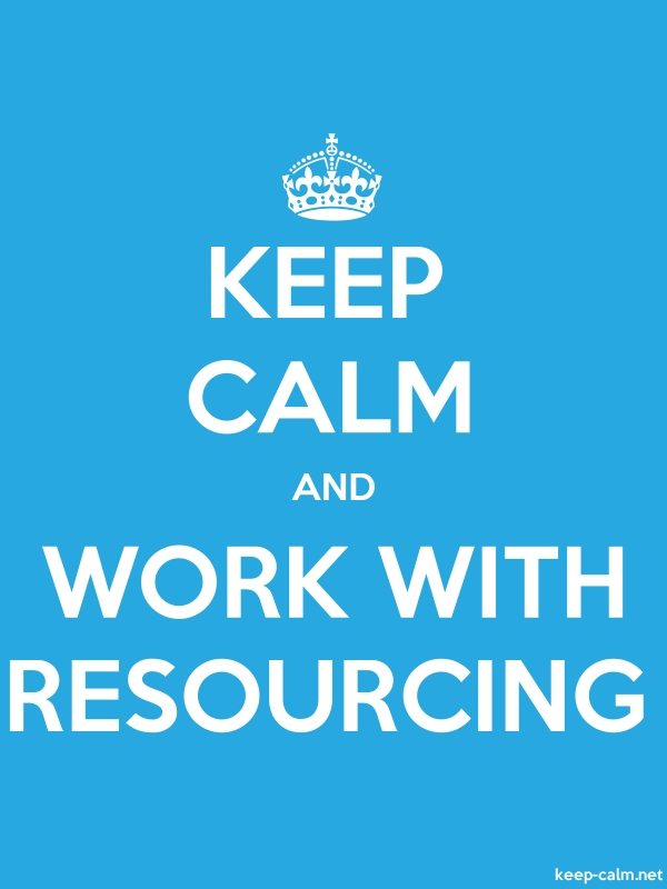 KEEP CALM AND WORK WITH RESOURCING - white/blue - Default (600x800)