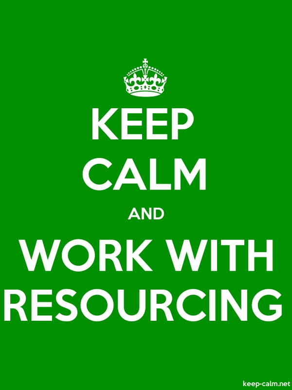 KEEP CALM AND WORK WITH RESOURCING - white/green - Default (600x800)