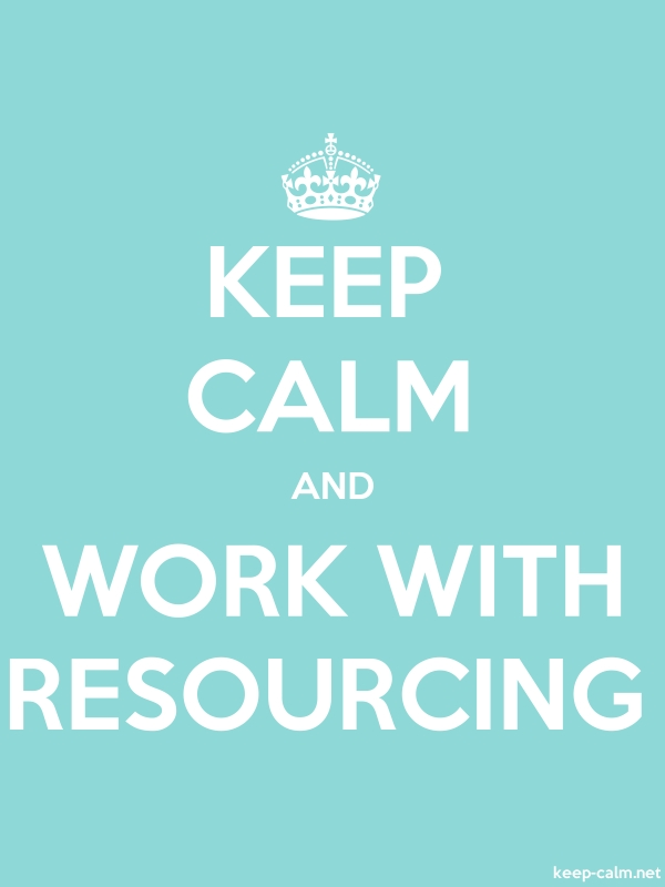 KEEP CALM AND WORK WITH RESOURCING - white/lightblue - Default (600x800)