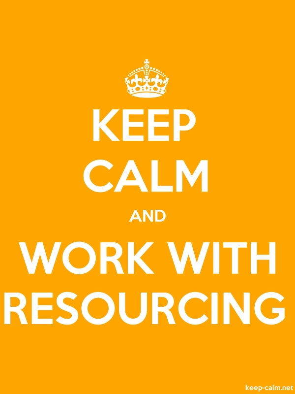 KEEP CALM AND WORK WITH RESOURCING - white/orange - Default (600x800)