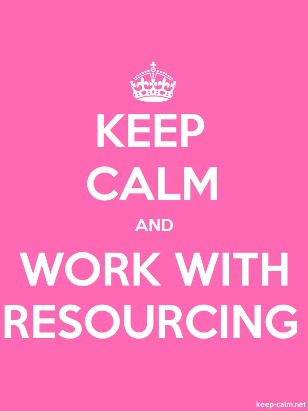 KEEP CALM AND WORK WITH RESOURCING - white/pink - Default (600x800)