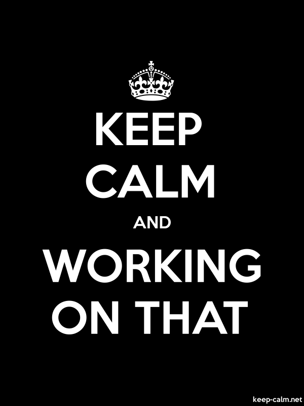 KEEP CALM AND WORKING ON THAT - white/black - Default (600x800)