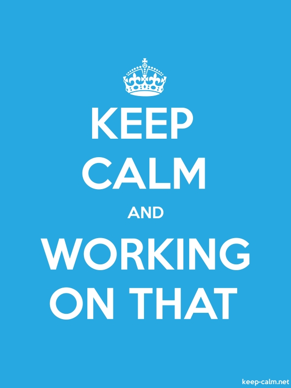 KEEP CALM AND WORKING ON THAT - white/blue - Default (600x800)