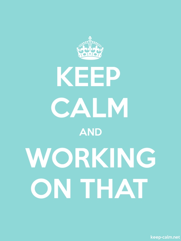 KEEP CALM AND WORKING ON THAT - white/lightblue - Default (600x800)