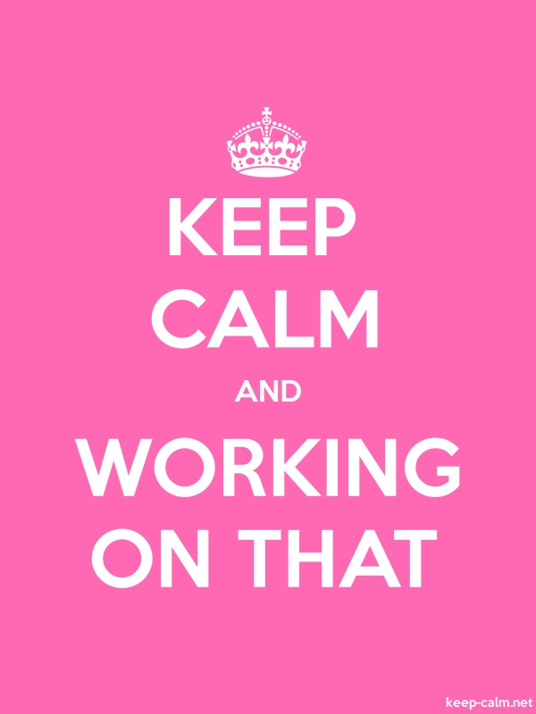 KEEP CALM AND WORKING ON THAT - white/pink - Default (600x800)