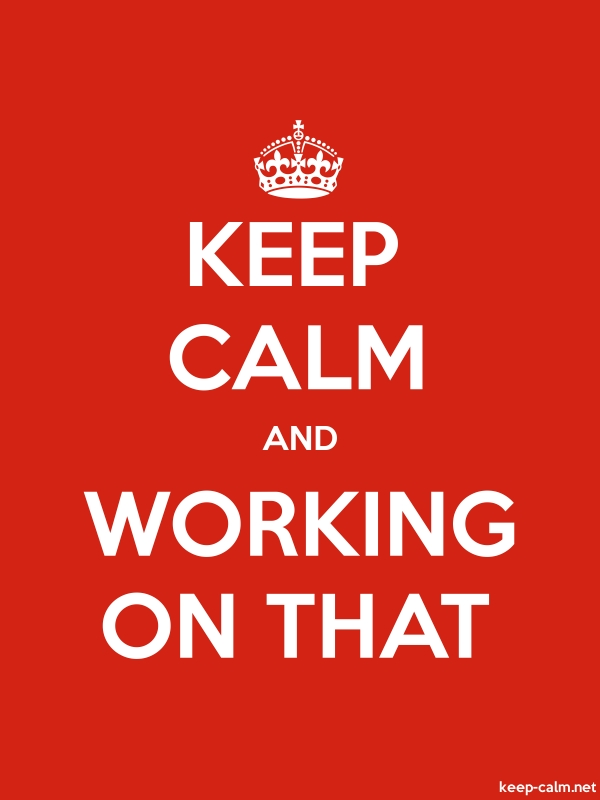 KEEP CALM AND WORKING ON THAT - white/red - Default (600x800)