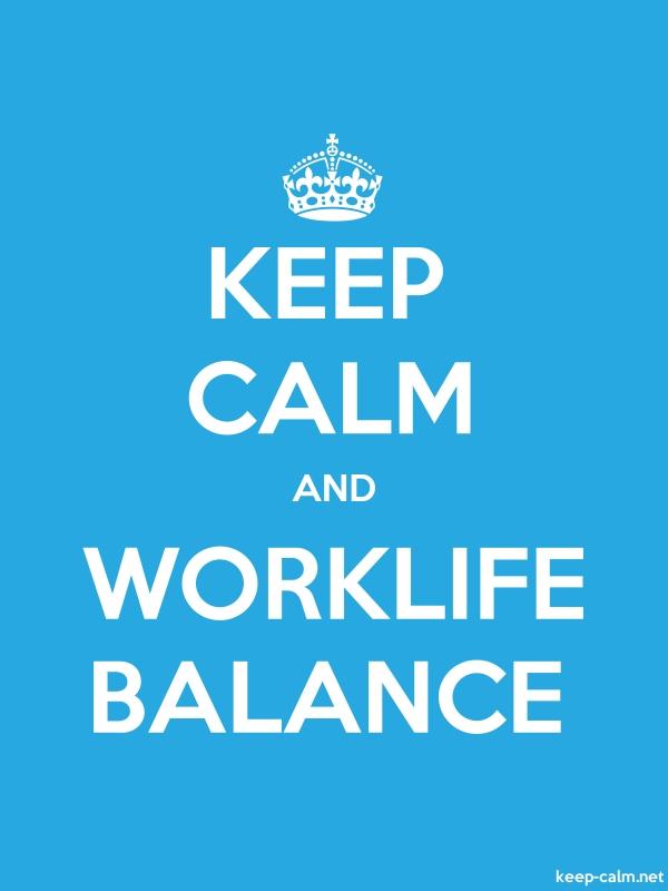 KEEP CALM AND WORKLIFE BALANCE - white/blue - Default (600x800)