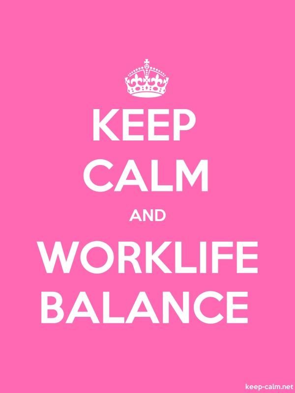 KEEP CALM AND WORKLIFE BALANCE - white/pink - Default (600x800)