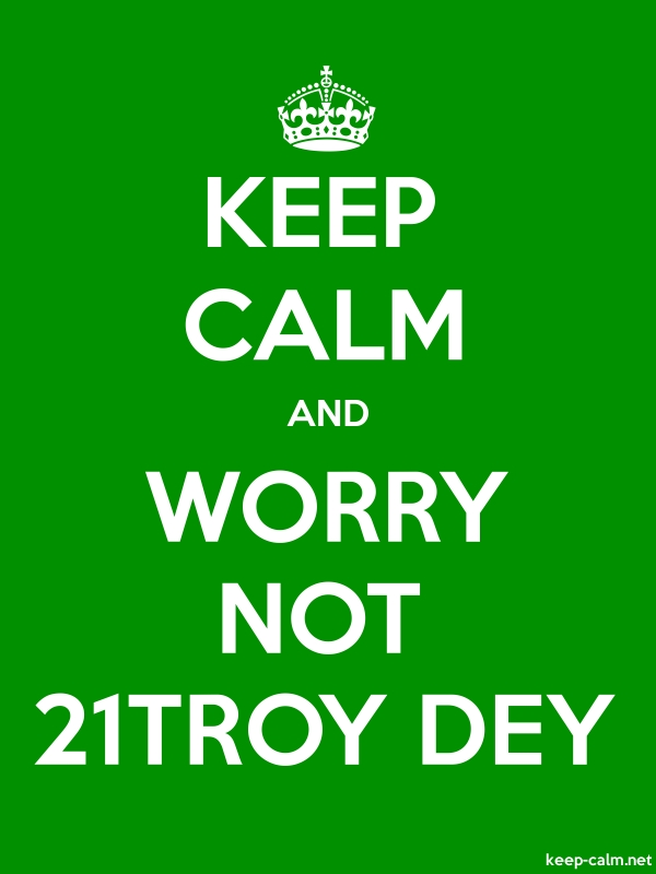 KEEP CALM AND WORRY NOT 21TROY DEY - white/green - Default (600x800)