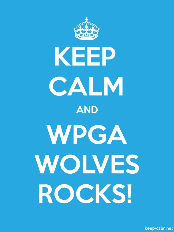 KEEP CALM AND WPGA WOLVES ROCKS! - white/blue - Default (600x800)