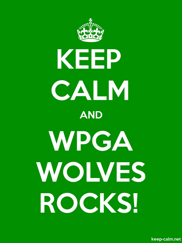 KEEP CALM AND WPGA WOLVES ROCKS! - white/green - Default (600x800)