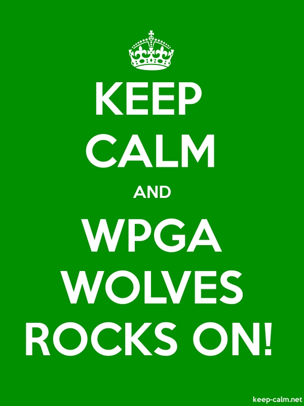 KEEP CALM AND WPGA WOLVES ROCKS ON! - white/green - Default (600x800)