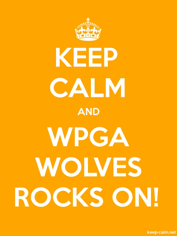 KEEP CALM AND WPGA WOLVES ROCKS ON! - white/orange - Default (600x800)