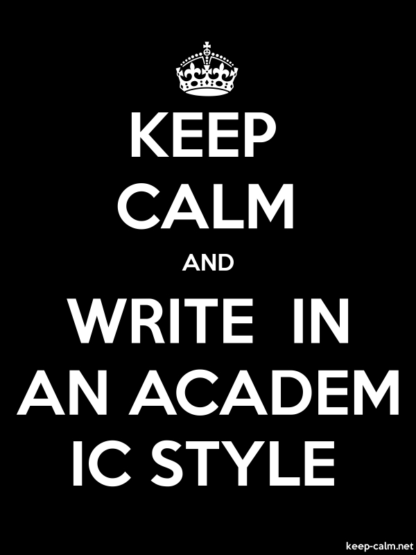 KEEP CALM AND WRITE  IN AN ACADEM IC STYLE - white/black - Default (600x800)