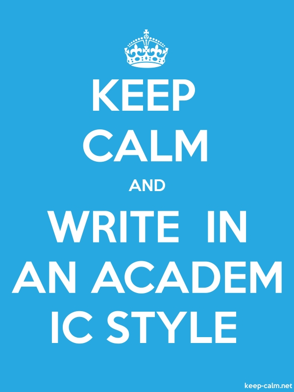KEEP CALM AND WRITE  IN AN ACADEM IC STYLE - white/blue - Default (600x800)