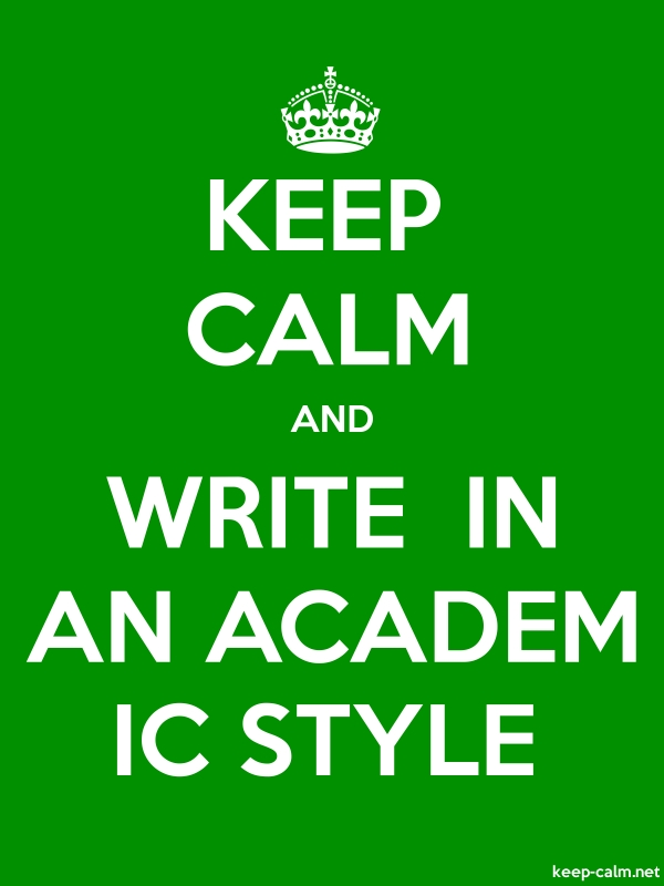 KEEP CALM AND WRITE  IN AN ACADEM IC STYLE - white/green - Default (600x800)