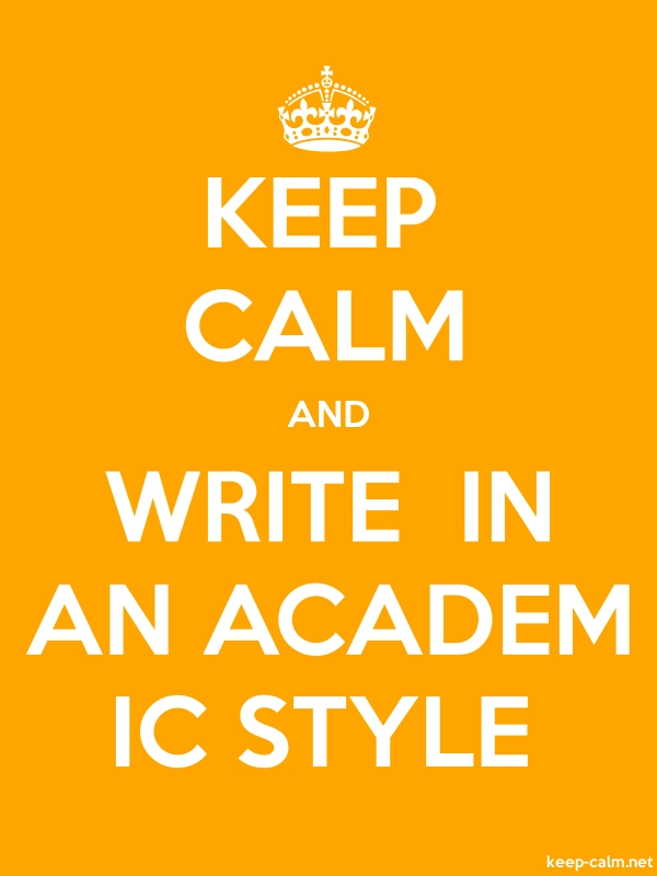 KEEP CALM AND WRITE  IN AN ACADEM IC STYLE - white/orange - Default (600x800)
