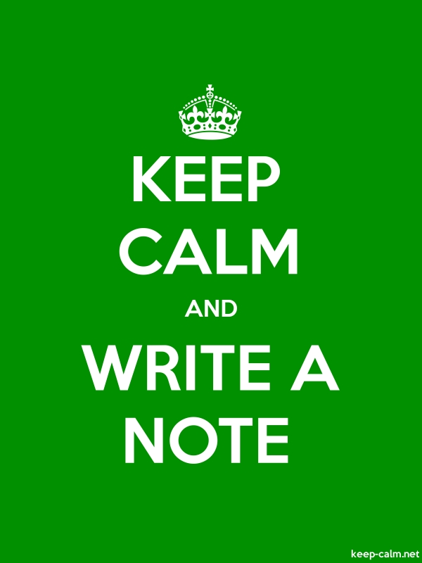 KEEP CALM AND WRITE A NOTE - white/green - Default (600x800)