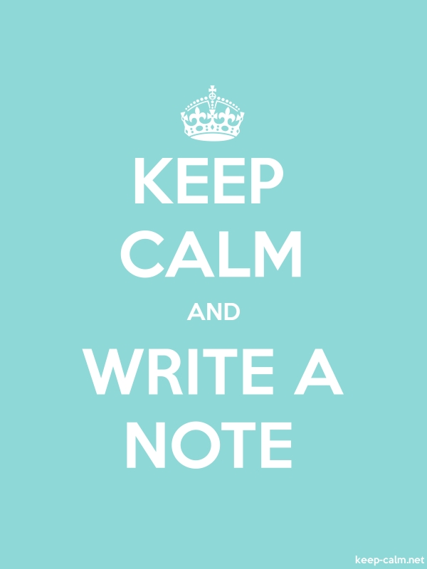 KEEP CALM AND WRITE A NOTE - white/lightblue - Default (600x800)