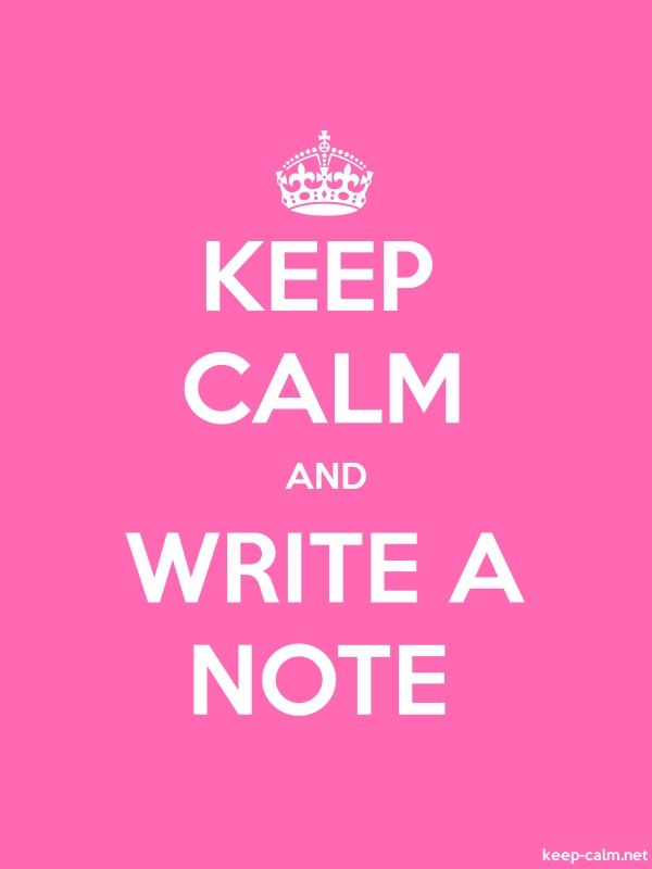 KEEP CALM AND WRITE A NOTE - white/pink - Default (600x800)