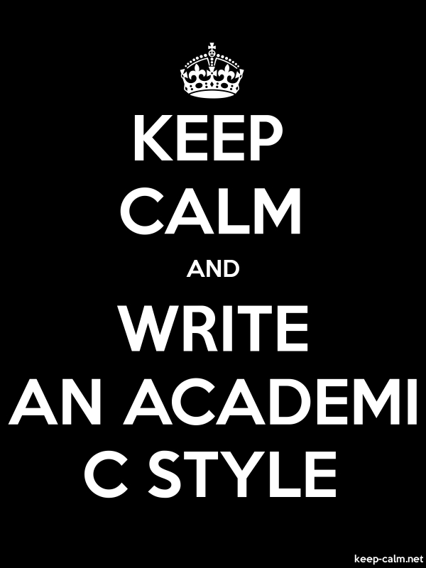 KEEP CALM AND WRITE AN ACADEMI C STYLE - white/black - Default (600x800)