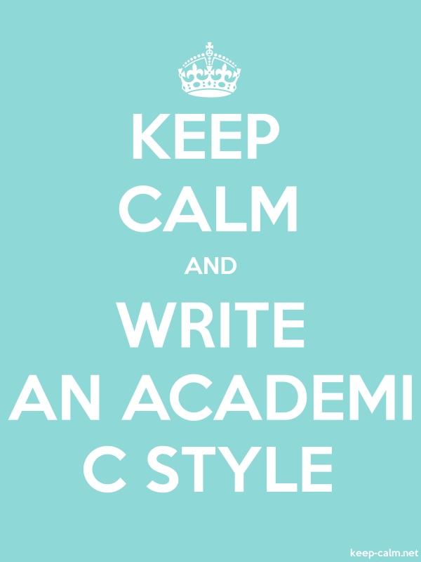 KEEP CALM AND WRITE AN ACADEMI C STYLE - white/lightblue - Default (600x800)