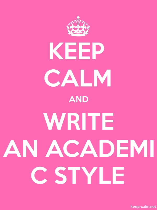 KEEP CALM AND WRITE AN ACADEMI C STYLE - white/pink - Default (600x800)