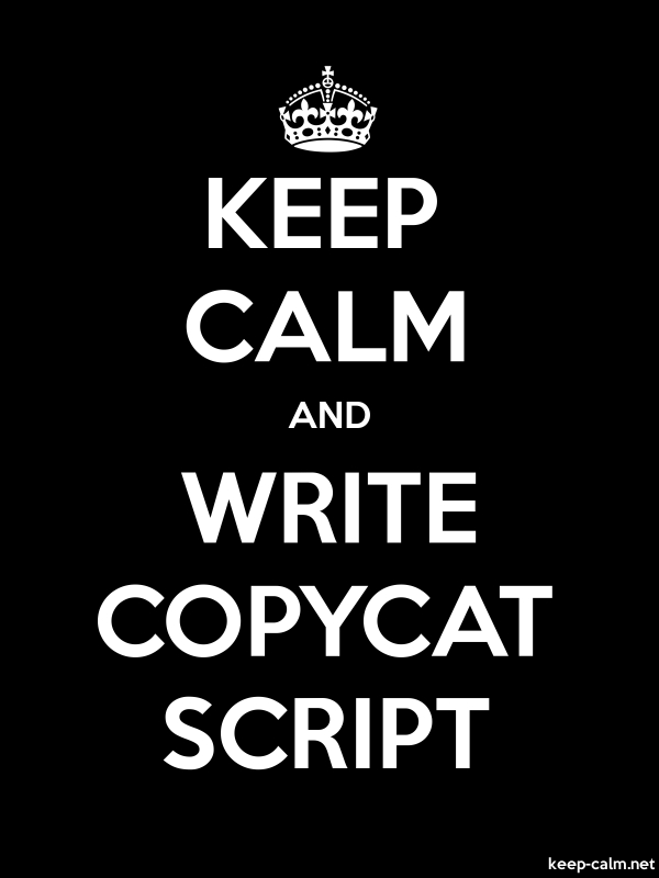KEEP CALM AND WRITE COPYCAT SCRIPT - white/black - Default (600x800)