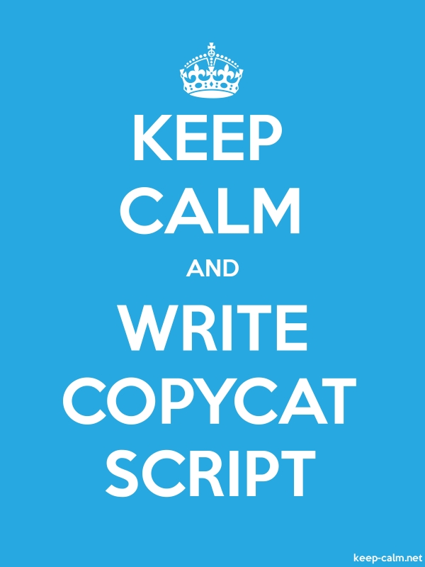 KEEP CALM AND WRITE COPYCAT SCRIPT - white/blue - Default (600x800)