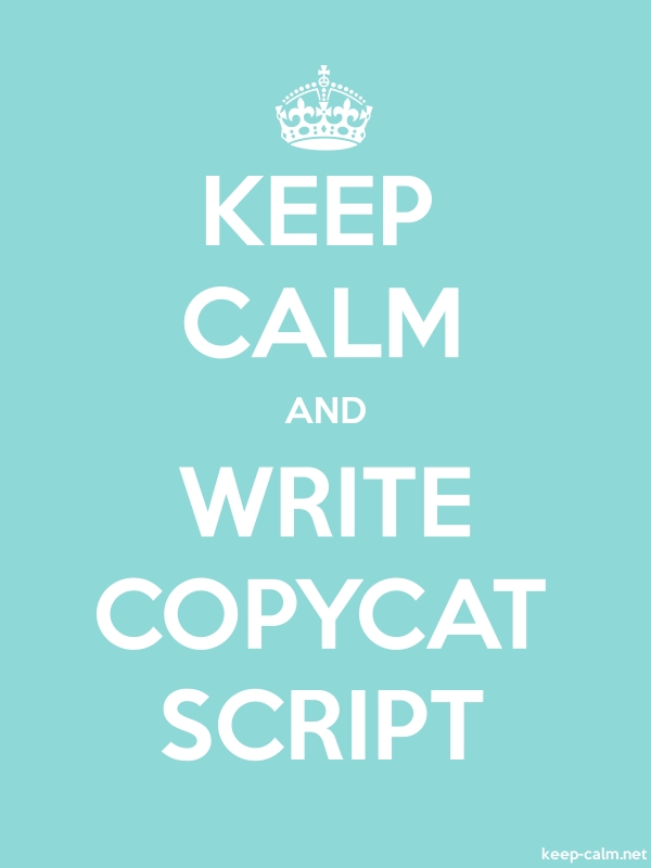 KEEP CALM AND WRITE COPYCAT SCRIPT - white/lightblue - Default (600x800)