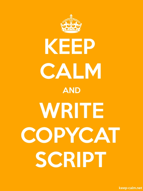KEEP CALM AND WRITE COPYCAT SCRIPT - white/orange - Default (600x800)