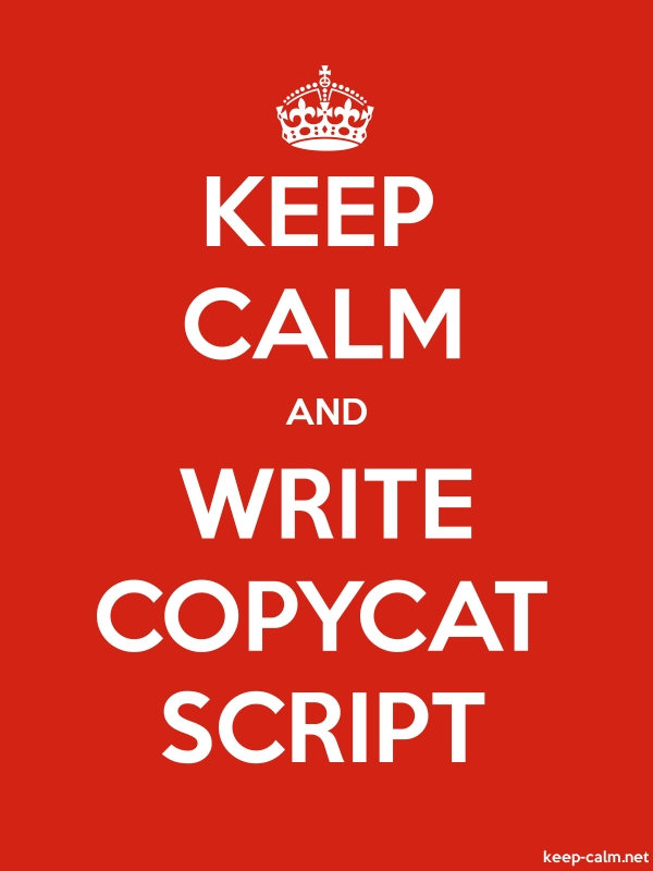 KEEP CALM AND WRITE COPYCAT SCRIPT - white/red - Default (600x800)