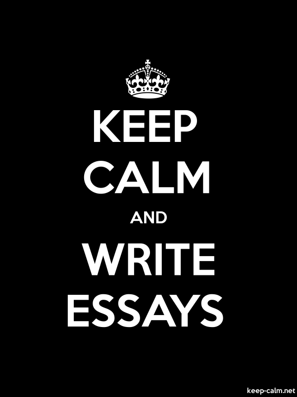 KEEP CALM AND WRITE ESSAYS - white/black - Default (600x800)