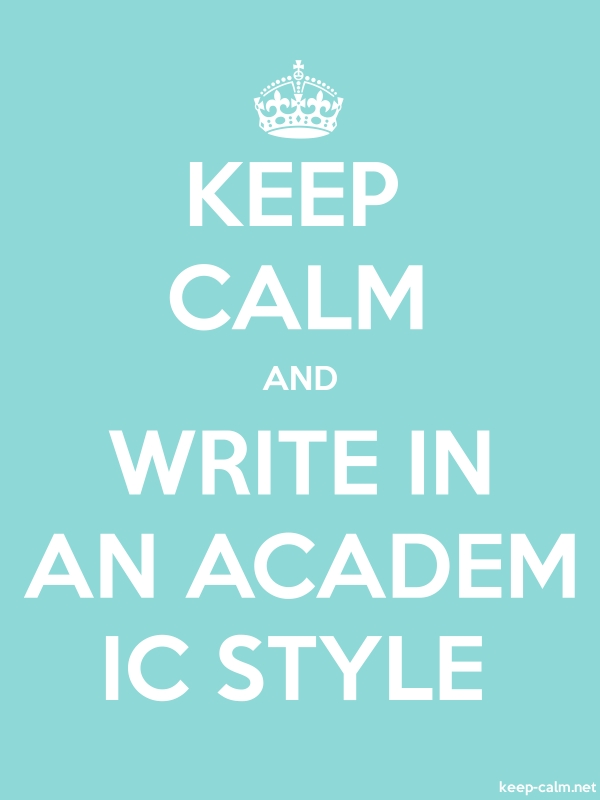 KEEP CALM AND WRITE IN AN ACADEM IC STYLE - white/lightblue - Default (600x800)