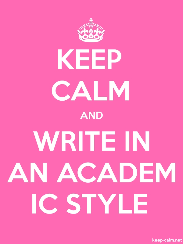 KEEP CALM AND WRITE IN AN ACADEM IC STYLE - white/pink - Default (600x800)