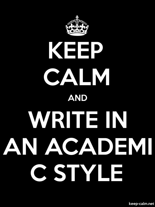 KEEP CALM AND WRITE IN AN ACADEMI C STYLE - white/black - Default (600x800)