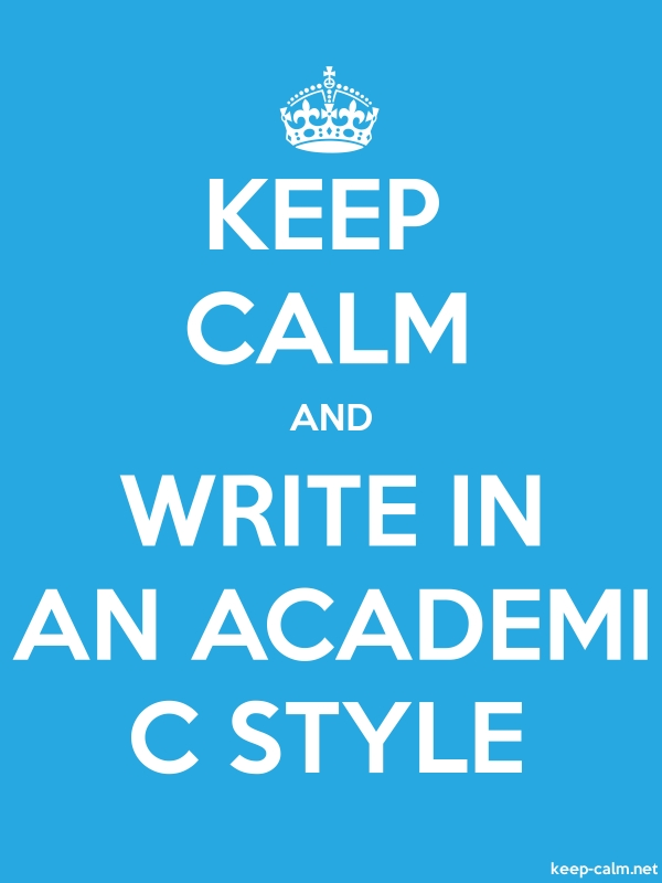 KEEP CALM AND WRITE IN AN ACADEMI C STYLE - white/blue - Default (600x800)