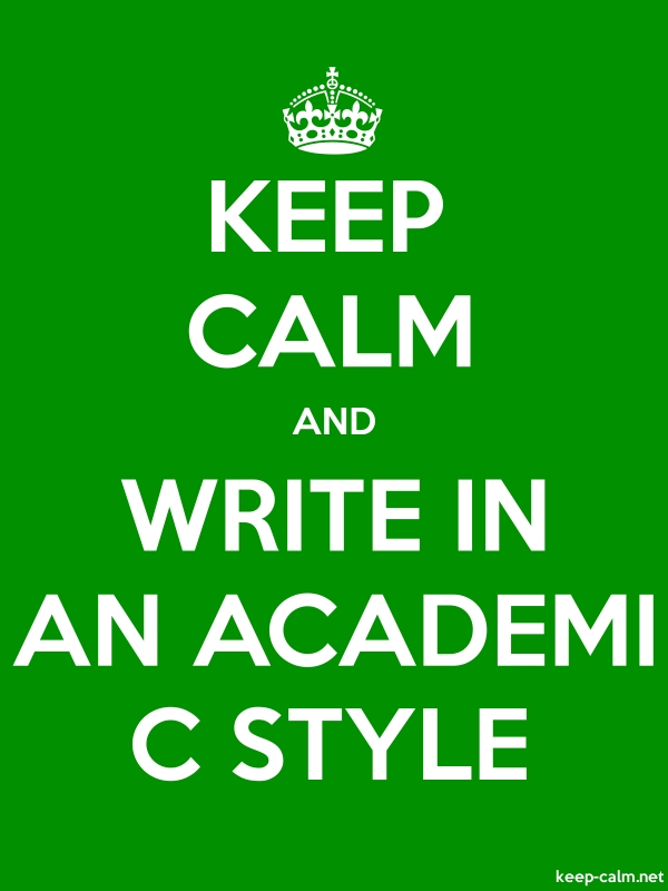 KEEP CALM AND WRITE IN AN ACADEMI C STYLE - white/green - Default (600x800)