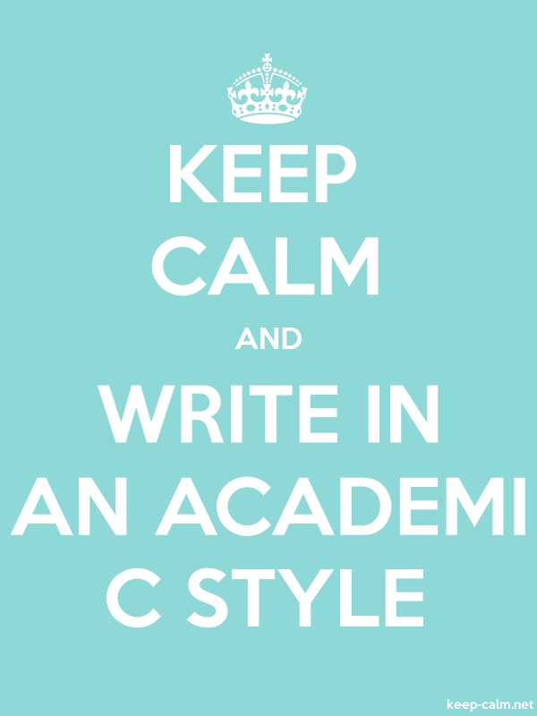 KEEP CALM AND WRITE IN AN ACADEMI C STYLE - white/lightblue - Default (600x800)