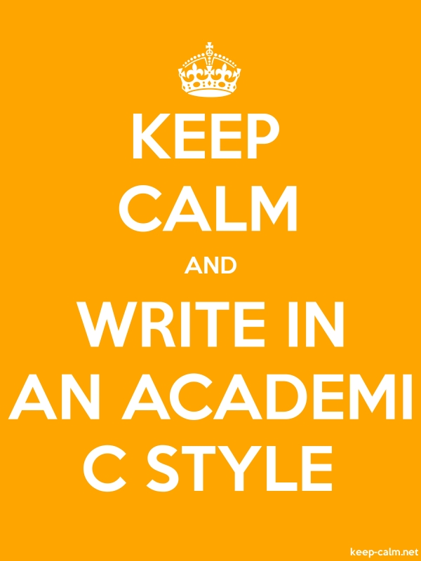 KEEP CALM AND WRITE IN AN ACADEMI C STYLE - white/orange - Default (600x800)
