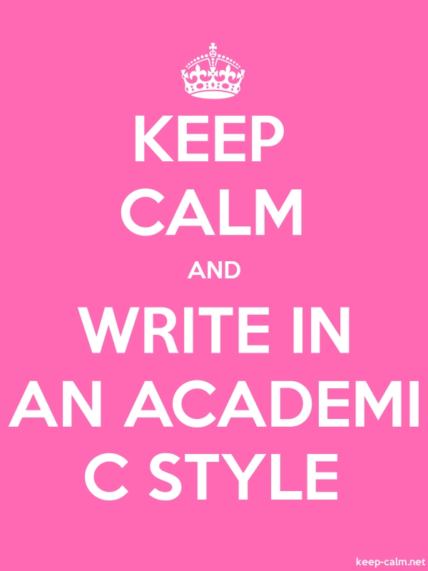 KEEP CALM AND WRITE IN AN ACADEMI C STYLE - white/pink - Default (600x800)