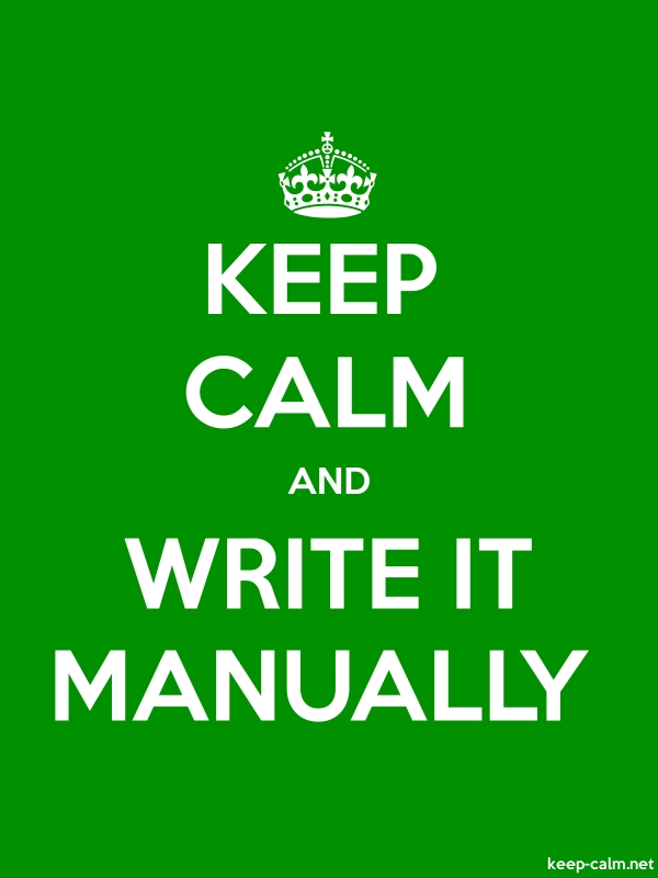 KEEP CALM AND WRITE IT MANUALLY - white/green - Default (600x800)