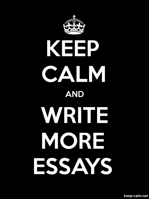 KEEP CALM AND WRITE MORE ESSAYS - white/black - Default (600x800)