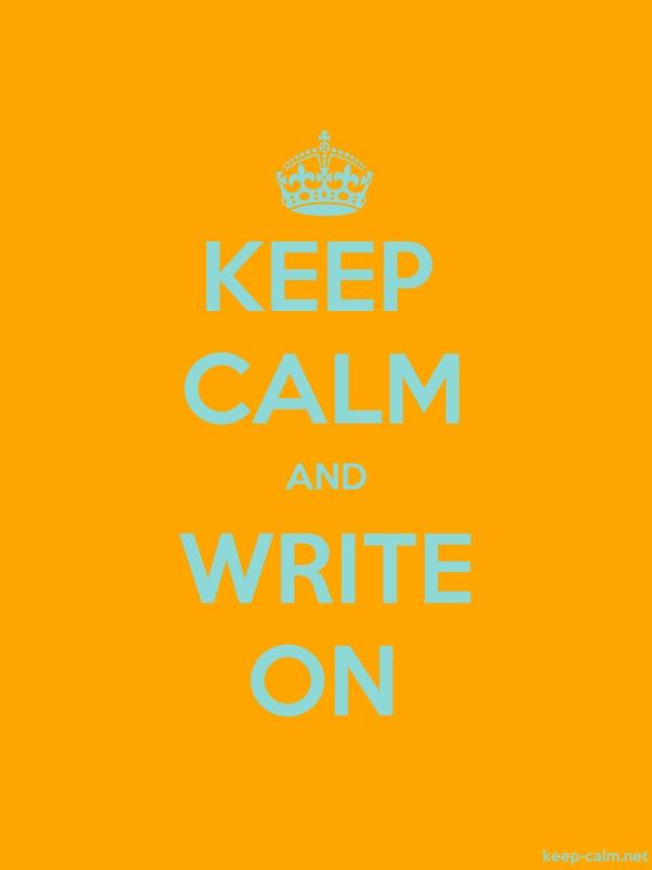 KEEP CALM AND WRITE ON - lightblue/orange - Default (600x800)