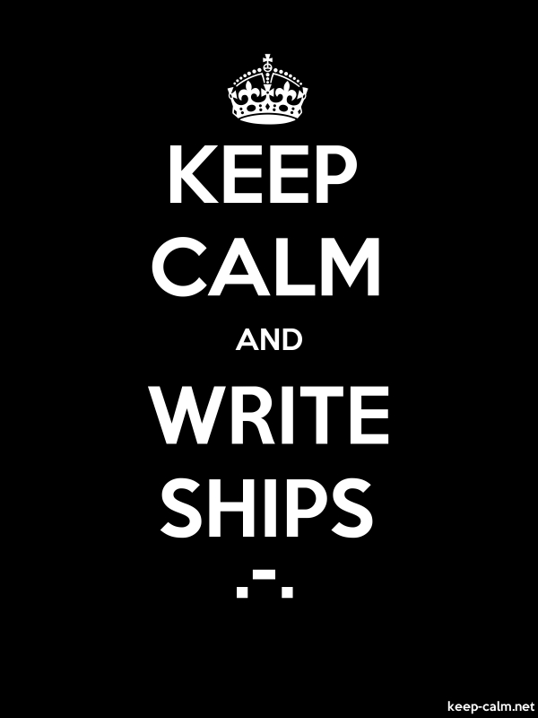 KEEP CALM AND WRITE SHIPS .-. - white/black - Default (600x800)