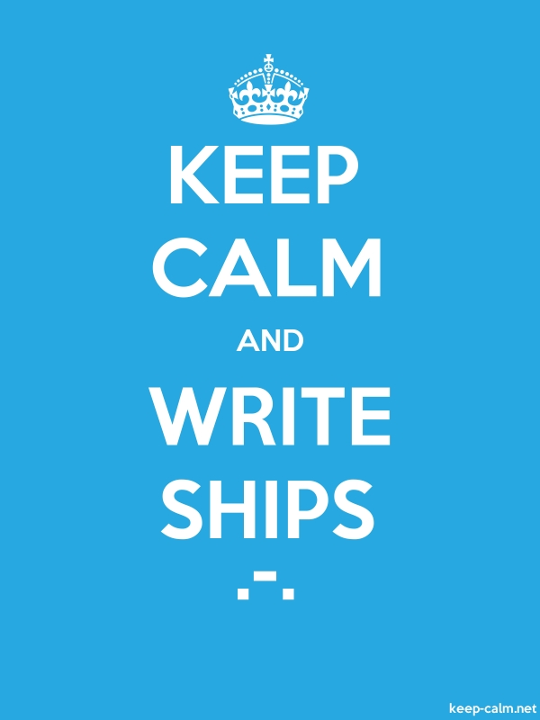 KEEP CALM AND WRITE SHIPS .-. - white/blue - Default (600x800)