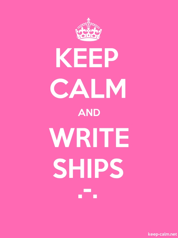 KEEP CALM AND WRITE SHIPS .-. - white/pink - Default (600x800)