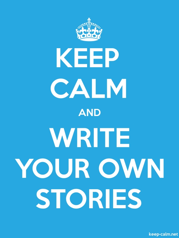 KEEP CALM AND WRITE YOUR OWN STORIES - white/blue - Default (600x800)