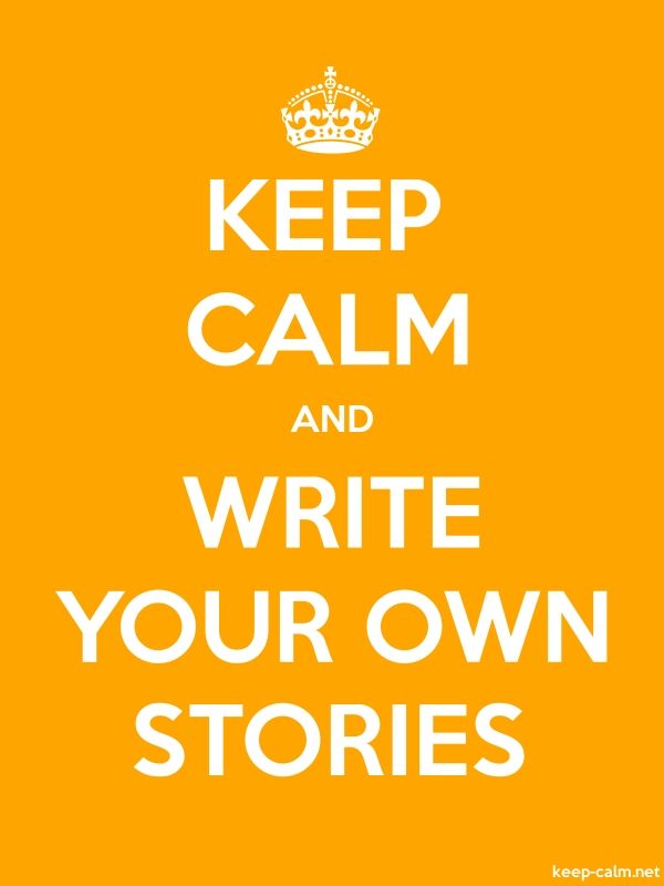 KEEP CALM AND WRITE YOUR OWN STORIES - white/orange - Default (600x800)